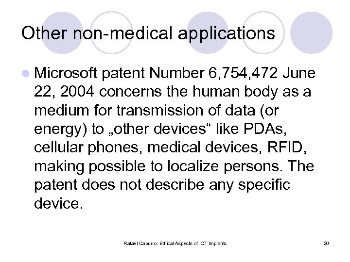 Other non-medical applications l Microsoft patent Number 6, 754, 472 June 22, 2004 concerns
