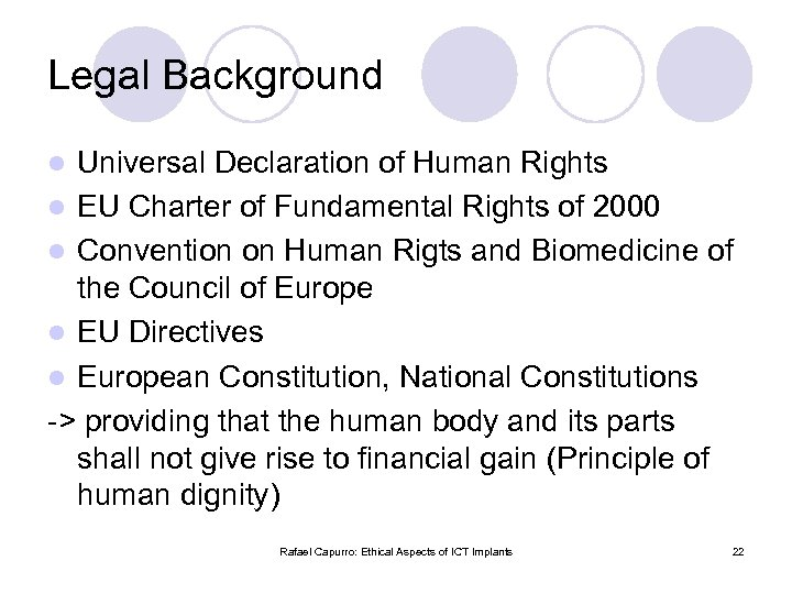 Legal Background Universal Declaration of Human Rights l EU Charter of Fundamental Rights of