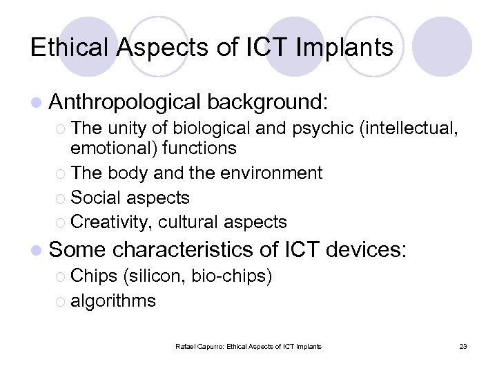 Ethical Aspects of ICT Implants l Anthropological background: ¡ The unity of biological and