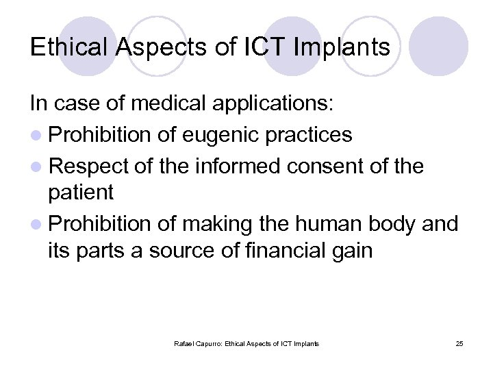 Ethical Aspects of ICT Implants In case of medical applications: l Prohibition of eugenic