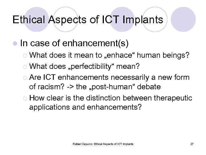 Ethical Aspects of ICT Implants l In case of enhancement(s) ¡ What does it