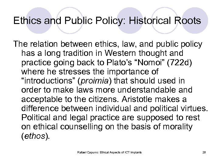 Ethics and Public Policy: Historical Roots The relation between ethics, law, and public policy