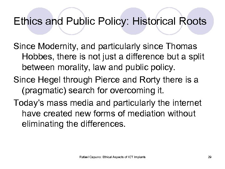 Ethics and Public Policy: Historical Roots Since Modernity, and particularly since Thomas Hobbes, there