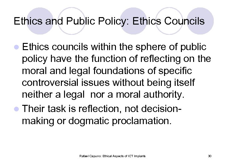 Ethics and Public Policy: Ethics Councils l Ethics councils within the sphere of public