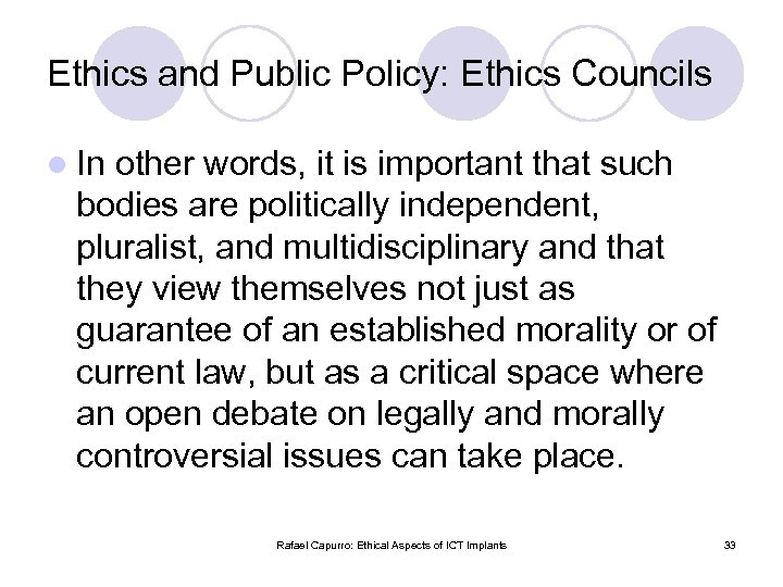 Ethics and Public Policy: Ethics Councils l In other words, it is important that