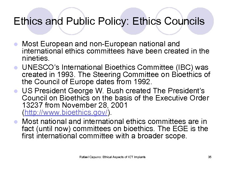 Ethics and Public Policy: Ethics Councils Most European and non-European national and international ethics