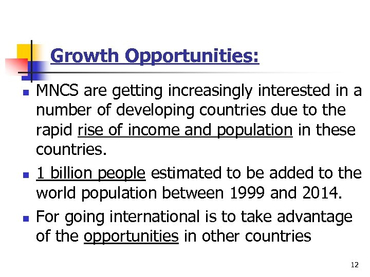 Growth Opportunities: n n n MNCS are getting increasingly interested in a number of