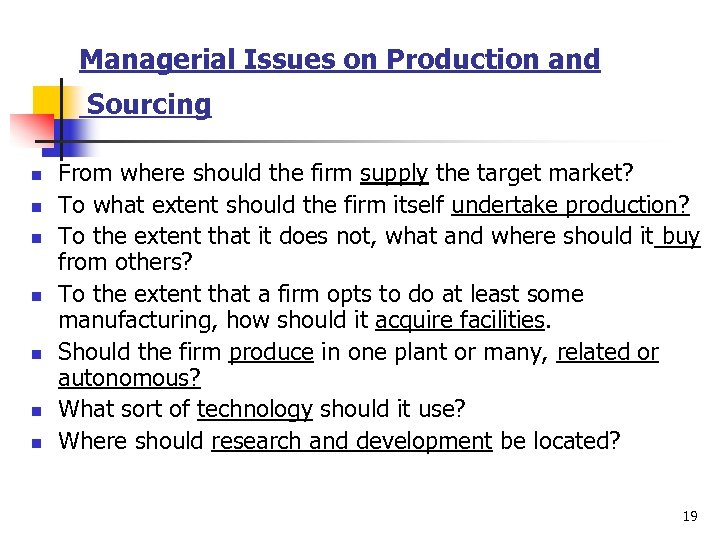 Managerial Issues on Production and Sourcing n n n n From where should the