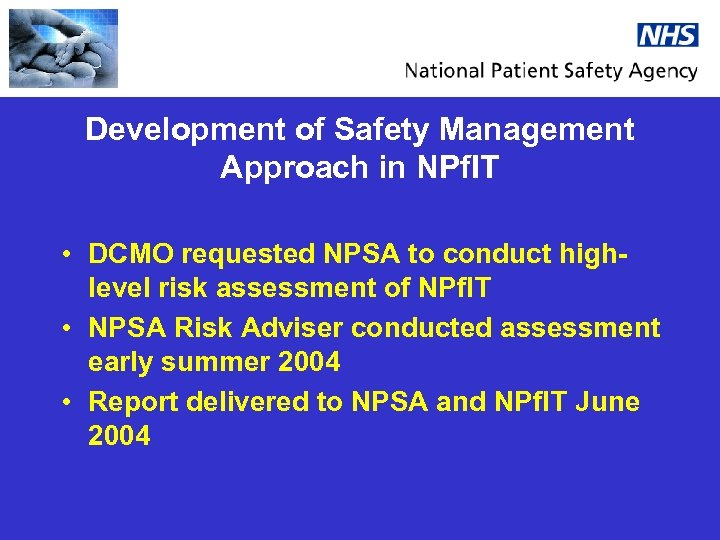 Development of Safety Management Approach in NPf. IT • DCMO requested NPSA to conduct