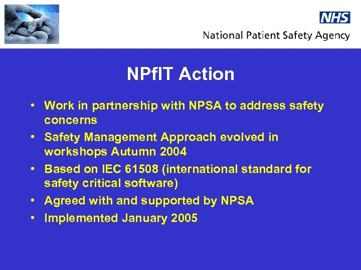 NPf. IT Action • Work in partnership with NPSA to address safety concerns •