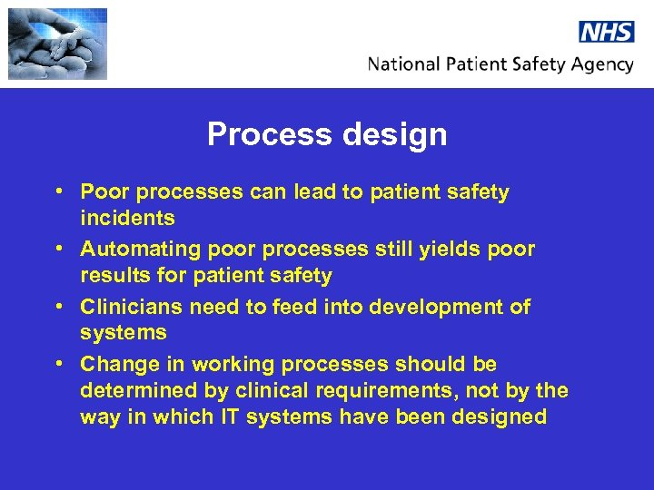 Process design • Poor processes can lead to patient safety incidents • Automating poor