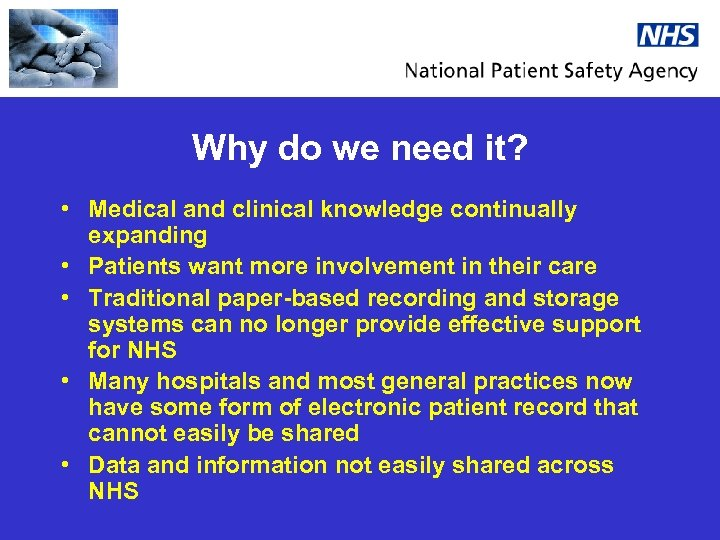 Why do we need it? • Medical and clinical knowledge continually expanding • Patients