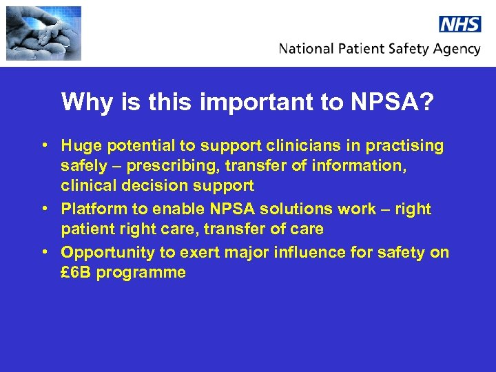Why is this important to NPSA? • Huge potential to support clinicians in practising