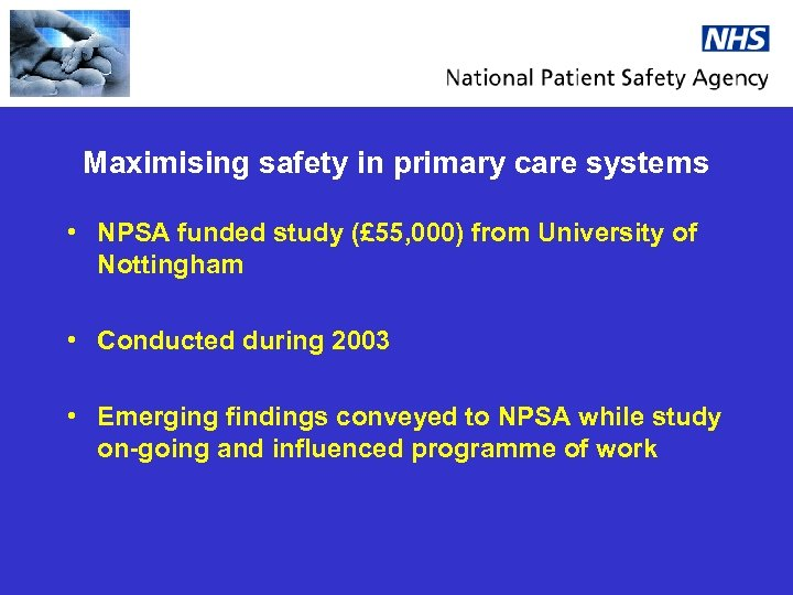 Maximising safety in primary care systems • NPSA funded study (£ 55, 000) from
