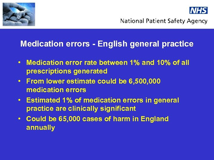 Medication errors - English general practice • Medication error rate between 1% and 10%