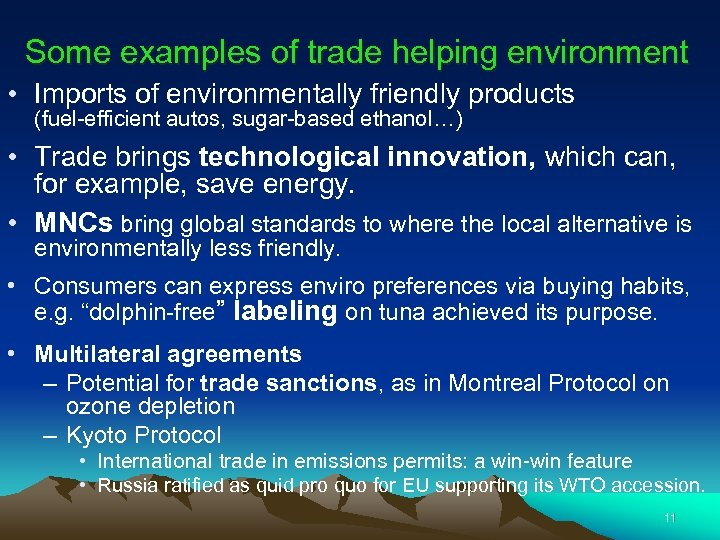 Some examples of trade helping environment • Imports of environmentally friendly products (fuel-efficient autos,