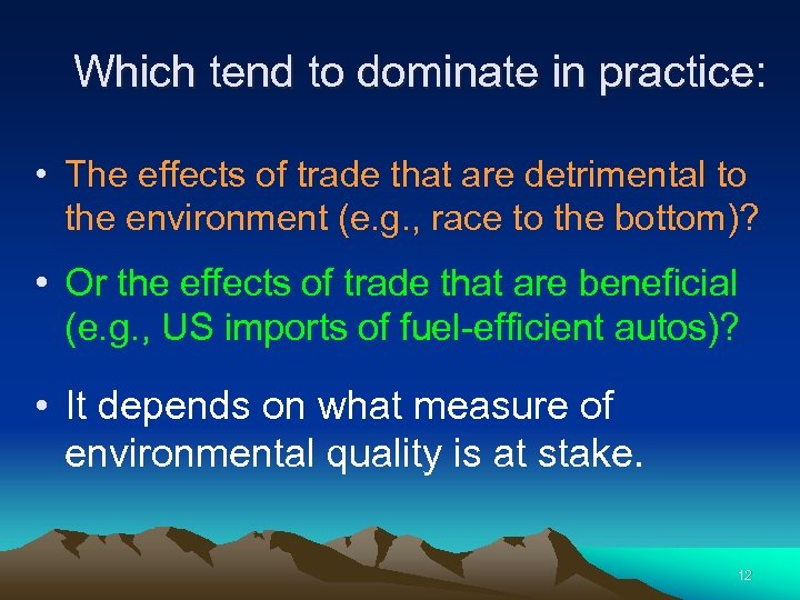 Which tend to dominate in practice: • The effects of trade that are detrimental