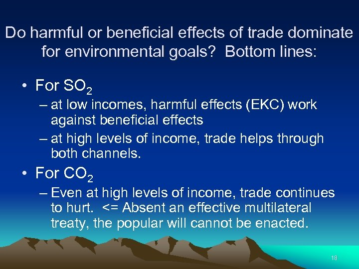 Do harmful or beneficial effects of trade dominate for environmental goals? Bottom lines: •