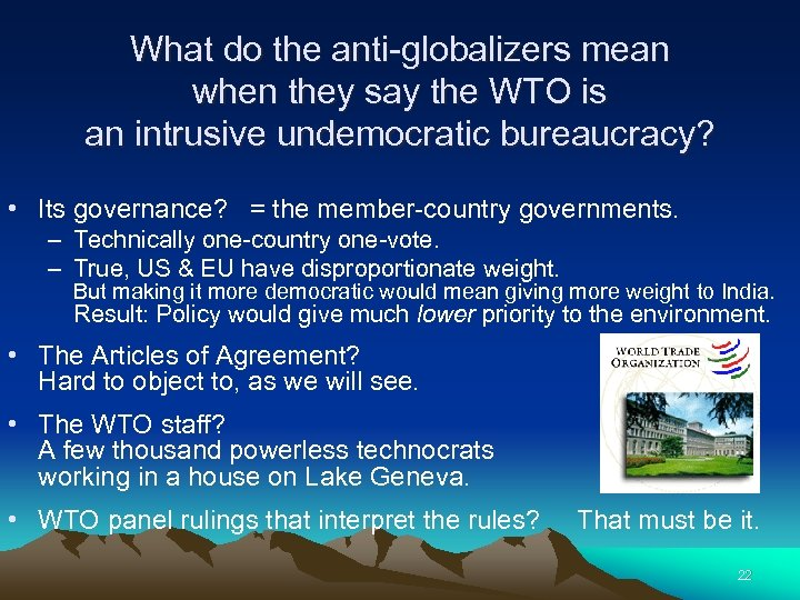 What do the anti-globalizers mean when they say the WTO is an intrusive undemocratic