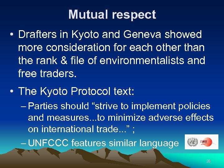 Mutual respect • Drafters in Kyoto and Geneva showed more consideration for each other