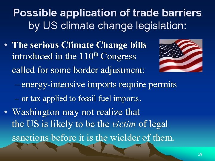 Possible application of trade barriers by US climate change legislation: • The serious Climate