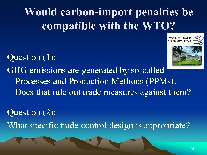 Would carbon-import penalties be compatible with the WTO? Question (1): GHG emissions are generated