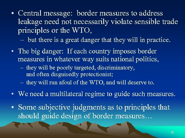 • Central message: border measures to address leakage need not necessarily violate sensible