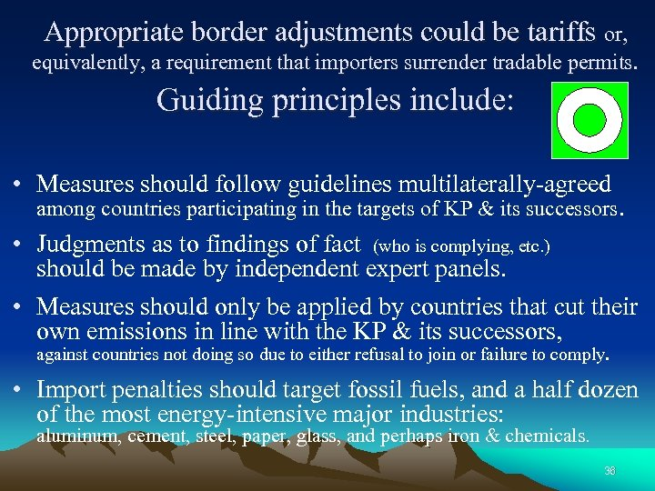 Appropriate border adjustments could be tariffs or, equivalently, a requirement that importers surrender tradable