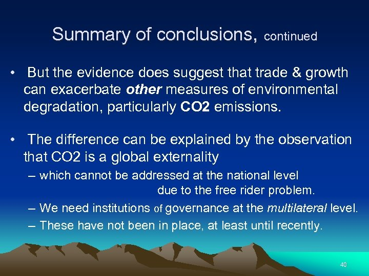 Summary of conclusions, continued • But the evidence does suggest that trade & growth