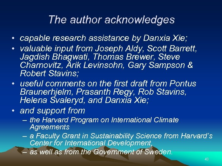 The author acknowledges • capable research assistance by Danxia Xie; • valuable input from