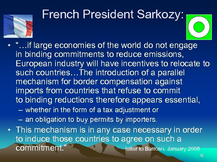 "French President Sarkozy: • ""…if large economies of the world do not engage"