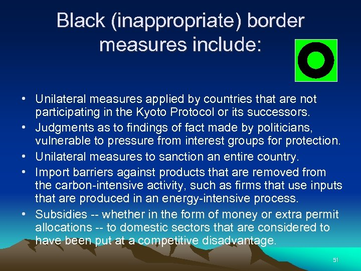 Black (inappropriate) border measures include: • Unilateral measures applied by countries that are not