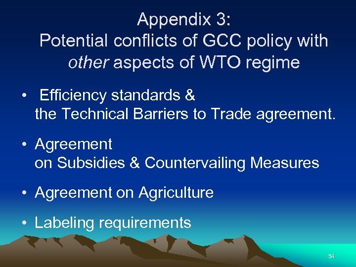 Appendix 3: Potential conflicts of GCC policy with other aspects of WTO regime •