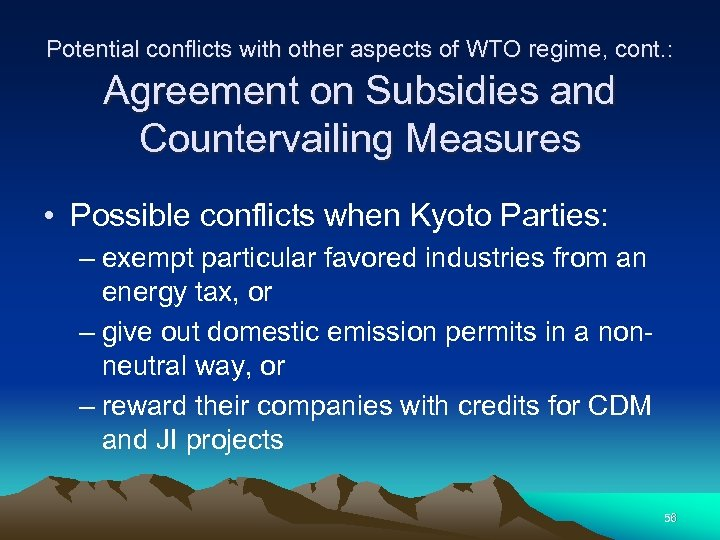 Potential conflicts with other aspects of WTO regime, cont. : Agreement on Subsidies and