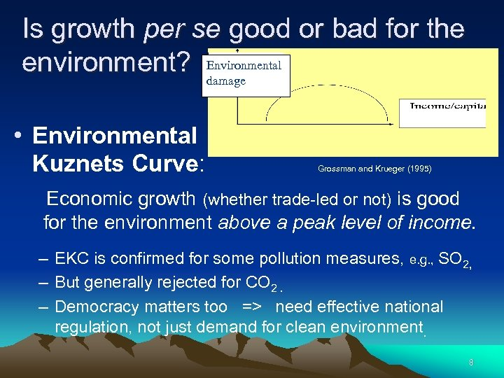 Is growth per se good or bad for the environment? Environmental damage • Environmental
