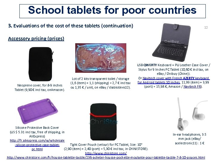 School tablets for poor countries 3. Evaluations of the cost of these tablets (continuation)