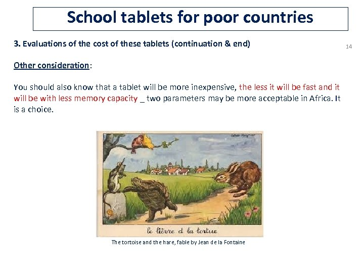 School tablets for poor countries 3. Evaluations of the cost of these tablets (continuation