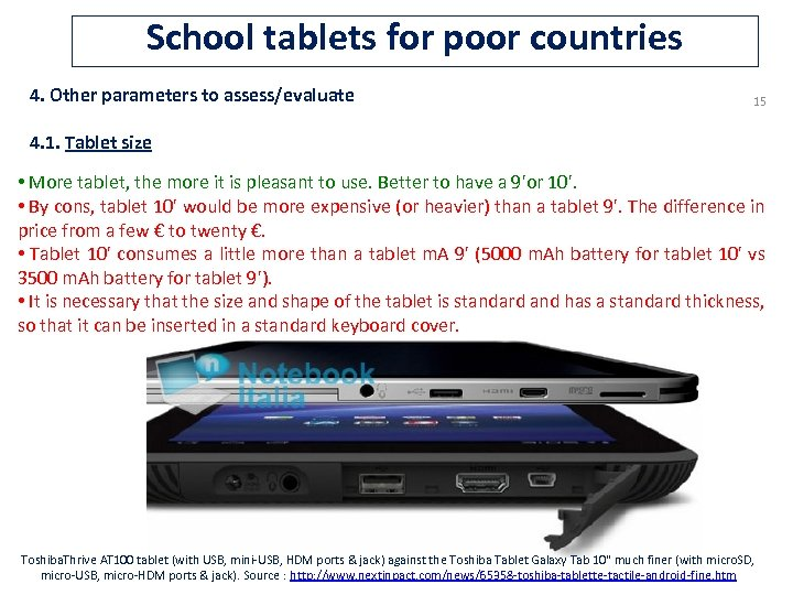 School tablets for poor countries 4. Other parameters to assess/evaluate 15 4. 1. Tablet