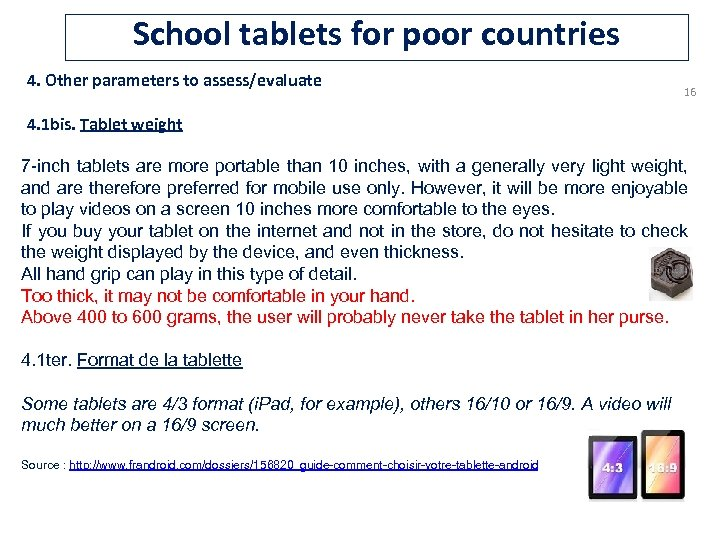 School tablets for poor countries 4. Other parameters to assess/evaluate 16 4. 1 bis.