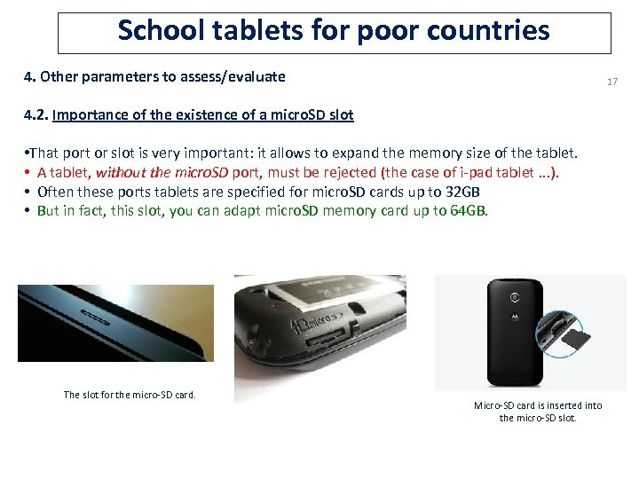 School tablets for poor countries 4. Other parameters to assess/evaluate 17 4. 2. Importance