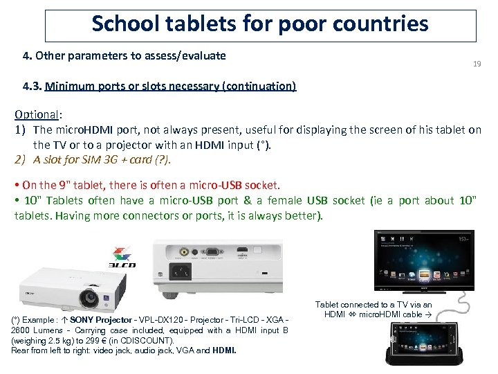 School tablets for poor countries 4. Other parameters to assess/evaluate 19 4. 3. Minimum