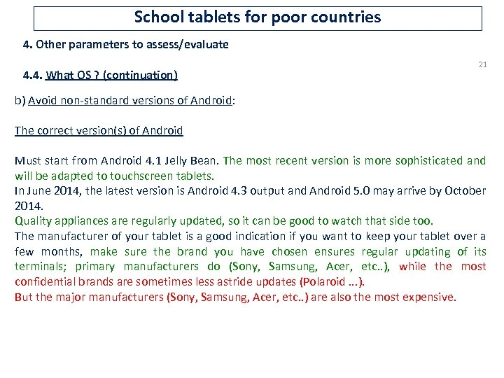 School tablets for poor countries 4. Other parameters to assess/evaluate 4. 4. What OS