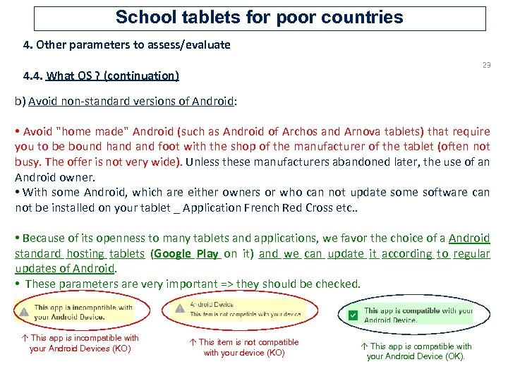 School tablets for poor countries 4. Other parameters to assess/evaluate 23 4. 4. What