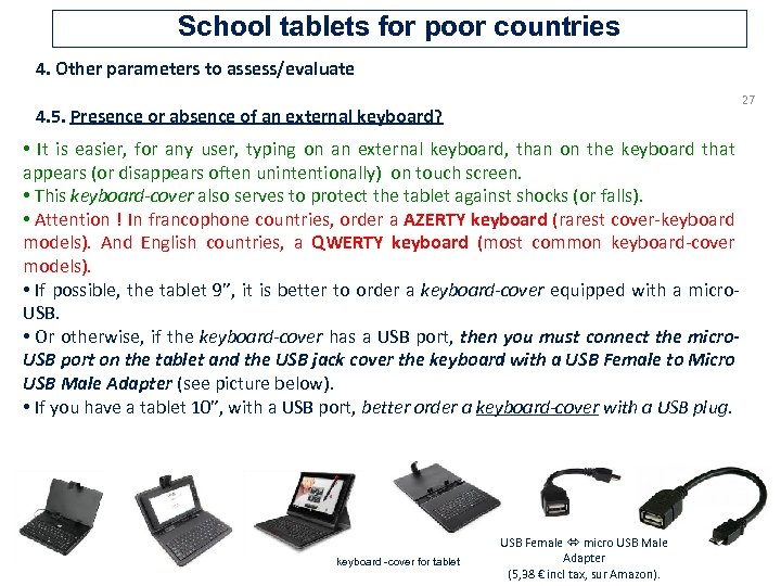 School tablets for poor countries 4. Other parameters to assess/evaluate 27 4. 5. Presence