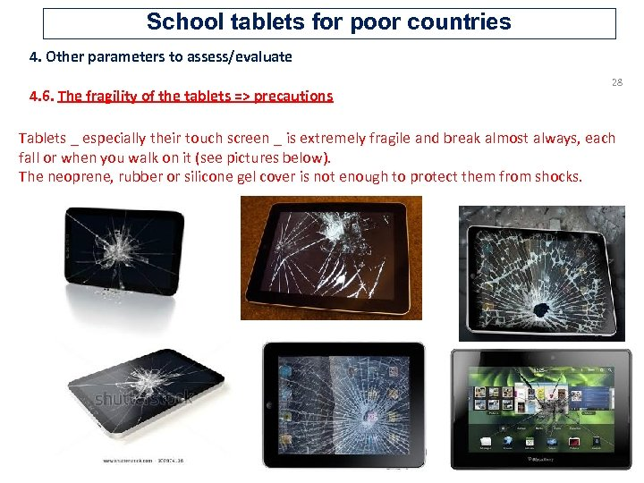 School tablets for poor countries 4. Other parameters to assess/evaluate 4. 6. The fragility