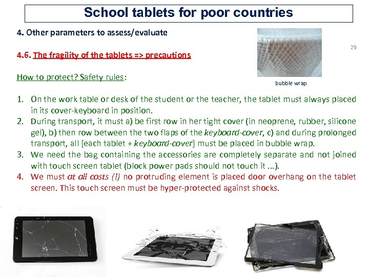 School tablets for poor countries 4. Other parameters to assess/evaluate 29 4. 6. The