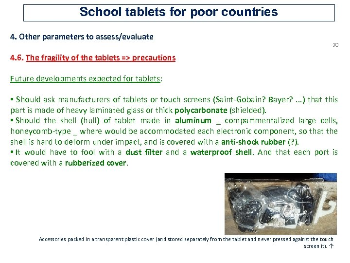 School tablets for poor countries 4. Other parameters to assess/evaluate 30 4. 6. The