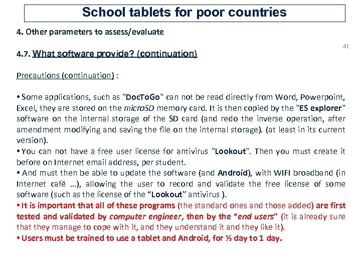 School tablets for poor countries 4. Other parameters to assess/evaluate 4. 7. What software