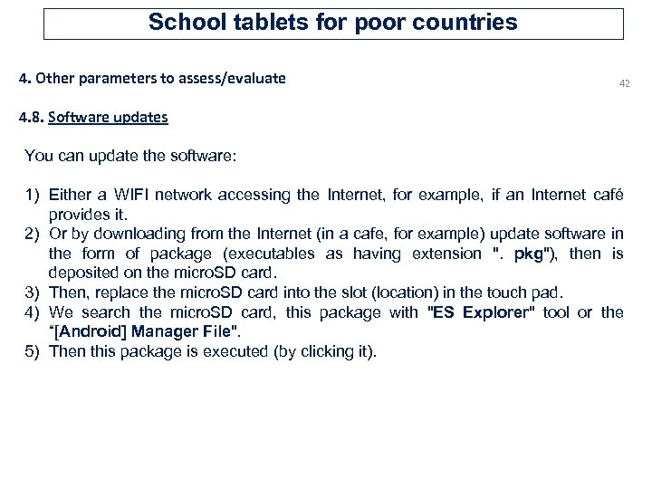 School tablets for poor countries 4. Other parameters to assess/evaluate 42 4. 8. Software