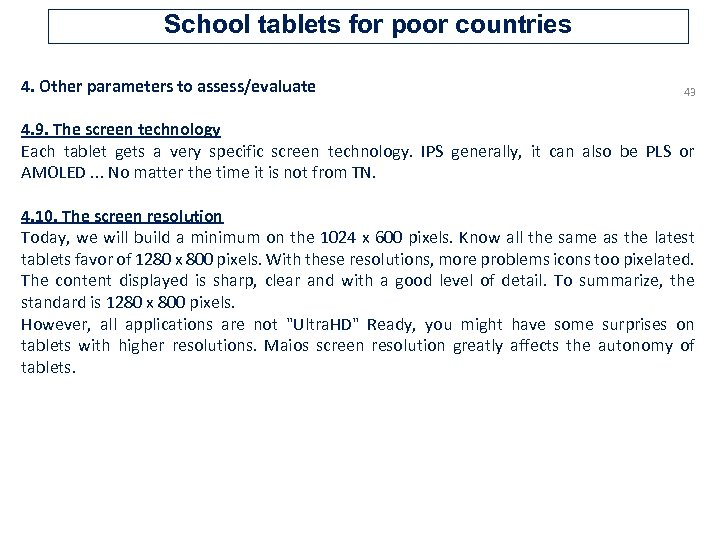 School tablets for poor countries 4. Other parameters to assess/evaluate 43 4. 9. The